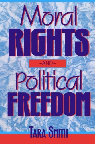 moral-rights-and-political-freedom-studies-in-social-and-political-philosophy-by-tara-smith-1995-06-