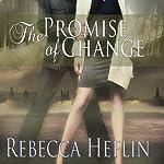 The Promise of Change | Rebecca Heflin