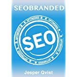 SEOBRANDED: What any Executive or Entrepreneur needs to know in order to master search engine optimization on Google, Bing and Yahoo! ~ Jesper Qvist