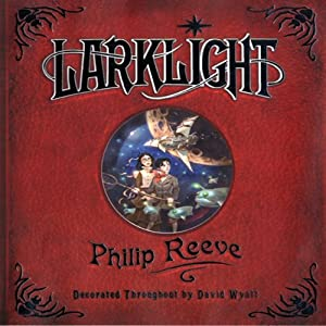 Larklight | [Philip Reeve]