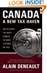 Canada: A New Tax Haven: How the Coun...