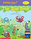 Grammar Tales: The Bug Book (0439458188) by Fleming, Maria