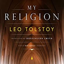 My Religion Audiobook by Leo Tolstoy Narrated by Bob Souer