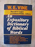 An Expository Dictionary of Biblical Words (084075387X) by W. E. Vine