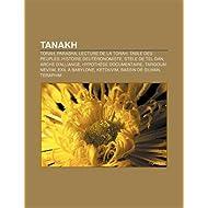 Tanakh: Torah, Parasha, Lecture de La Torah, Table Des Peuples, Histoire Deut Ronomiste, St Le de Tel Dan, Arche...