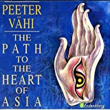 Peeter Vähi: The Path To The Heart Of Asia