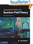 Advanced Topics in Quantum Field Theo...