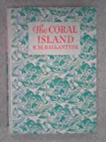 Coral Island (Children's Illustrated Classics) (0460050060) by Ballantyne, R. M.