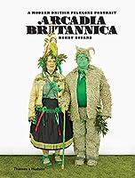 Arcadia Britannica: A Modern British Folklore Portrait