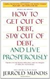 How to Get Out of Debt, Stay Out of Debt, and Live Prosperously*: *Based on the Proven Principles and Techniques of Debtors Anonymous