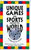 Unique Games and Sports Around the World: A Reference Guide