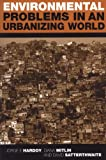 img - for Environmental Problems in an Urbanizing World: Finding Solutions in Cities in Africa, Asia and Latin America book / textbook / text book