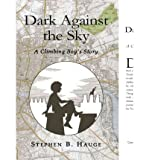 img - for [ Dark Against the Sky ] By Hauge, Stephen B ( Author ) [ 2005 ) [ Hardcover ] book / textbook / text book