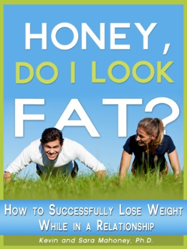Honey, Do I Look Fat? How to Successfully Lose Weight While in a Relationship