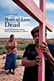 More or Less Dead: Feminicide, Haunting, and the Ethics of Representation in Mexico