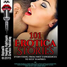 101 Erotica Stories: Everything from First Experiences to Sexy Vampires (       UNABRIDGED) by Darlene Daniels, Mary Ann James, Lolita Davis, Kathi Peters, Alice J. Woods Narrated by Layla Dawn, Nichelle Gregory, Desiree Divine, Audrey Lusk, Tigra, Jon Ryan