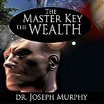 The Master Key to Wealth   Joseph Murphy