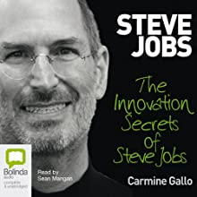 Innovation Secrets of Steve Jobs Audiobook by Carmine Gallo Narrated by Sean Mangan