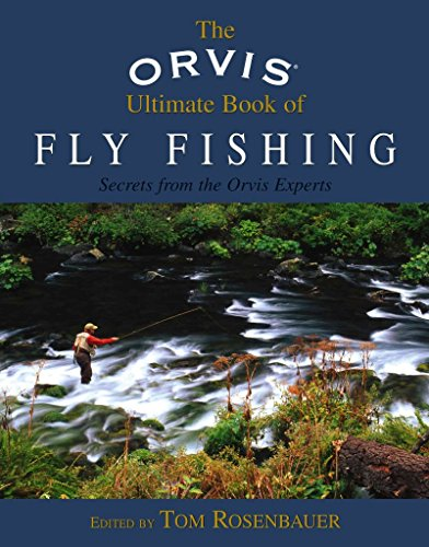 the-orvis-ultimate-book-of-fly-fishing-secrets-from-the-orvis-experts-edited-by-tom-rosenbauer-publi