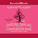 The Darling Dahlias and the Confederate Rose | Susan Wittig Albert