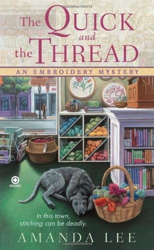 Image of The Quick and the Thread: An Embroidery Mystery