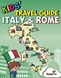 Kids Travel Guide - Italy and Rome: Kids enjoy the best of Italy and the most exciting sights in Rome with fascinating facts, fun activities, quizzes, ... Leonardo! (Kids Travel Guides) (Volume 8)