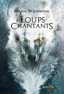 Les loups chantants par Wellenstein