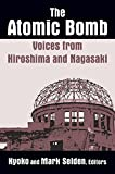 The Atomic Bomb: Voices from Hiroshima and Nagasaki (Japan in the Modern World) Kyoko Iriye Selden