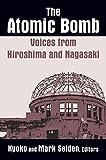 Kyoko Iriye Selden The Atomic Bomb: Voices from Hiroshima and Nagasaki (Japan in the Modern World)