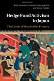 Hedge Fund Activism in Japan: The Limits of Shareholder Primacy