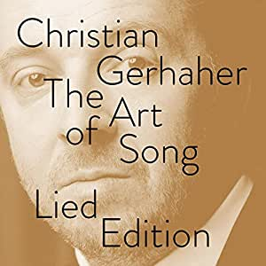 Christian Gerhaher - The Art Of Song -  Lied Edition