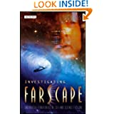 Investigating Farscape: Uncharted Territories of Sex and Science Fiction (Investigating Cult TV)