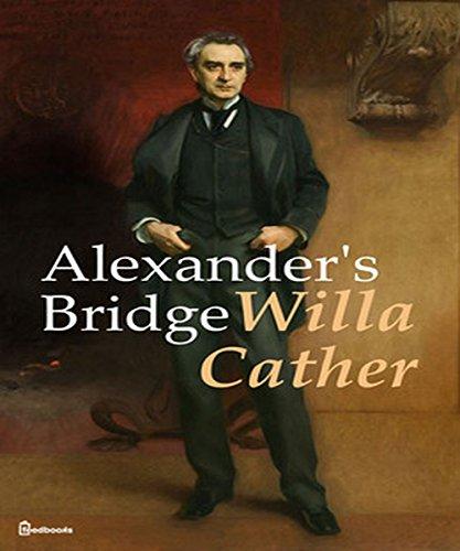 Willa Cather - Alexander's Bridge: (illustrated)