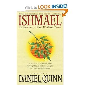 Ishmael: An Adventure of the Mind and Spirit Daniel Quinn