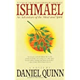 Ishmael: An Adventure of the Mind and Spirit ~ Daniel Quinn
