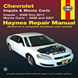 Chevrolet Impala & Monte Carlo: Impala 2006 thru 2011 - Monte Carlo 2006 and 2007 (Haynes Repair Manual)