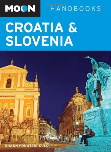 Moon Croatia and Slovenia (Moon Handbooks)