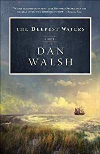 The Deepest Waters, A Novel by Dan Walsh ebook deal