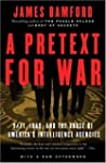 A Pretext for War: 9/11, Iraq, and th...