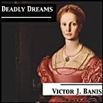 Deadly Dreams: Deadly Mystery, Book 3 (       UNABRIDGED) by Victor J. Banis Narrated by Guy Veryzer