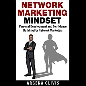 Network Marketing Mindset: Personal Development and Confidence Building for Network Marketers Audiobook