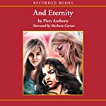 And Eternity, Incarnations of Immortality, Book 7 (       UNABRIDGED) by Piers Anthony Narrated by Barbara Caruso