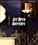 Art Deco Interiors: Decoration and Design Classics of the 1920s and 1930s (0500280207) by Bayer, Patricia