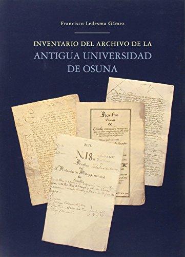 Inventario del Archivo de la Antigua Universidad de Osuna (Historia. Otras Publicaciones)