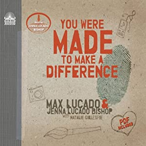 You Were Made to Make a Difference | [Max Lucado, Jenna Lucado Bishop]