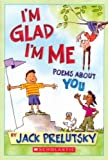 Im Glad Im Me: Poems About You