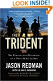 The Trident: The Forging and Reforging of a Navy SEAL Leader