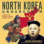 North Korea Undercover: Inside the Wo...
