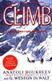 The Climb: Tragic Ambitions on Everest (0312206372) by Anatoli Boukreev