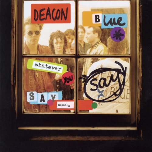 Deacon Blue - Whatever You Say Say Nothing - Zortam Music